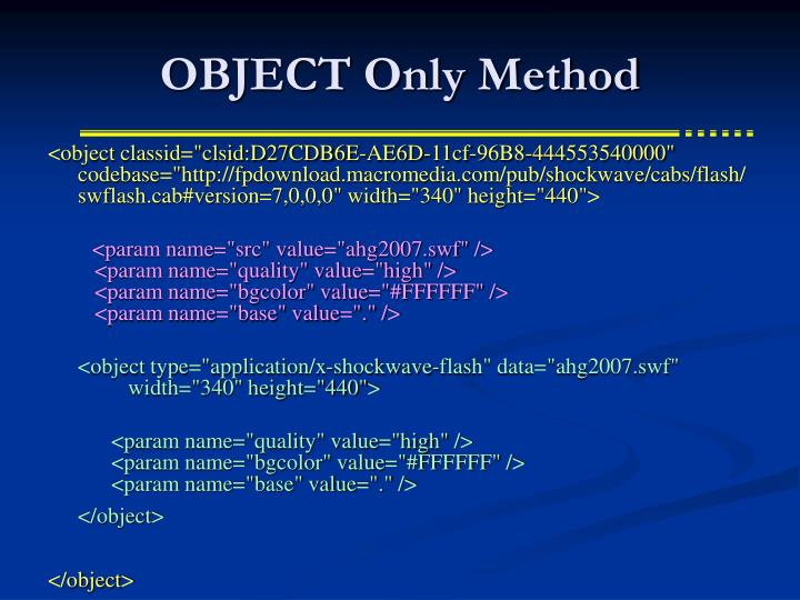 OBJECT Only Method