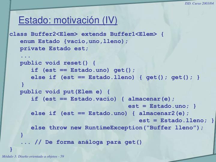 Estado: motivación (IV)