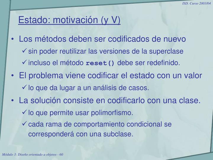 Estado: motivación (y V)