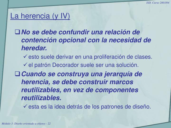 La herencia (y IV)
