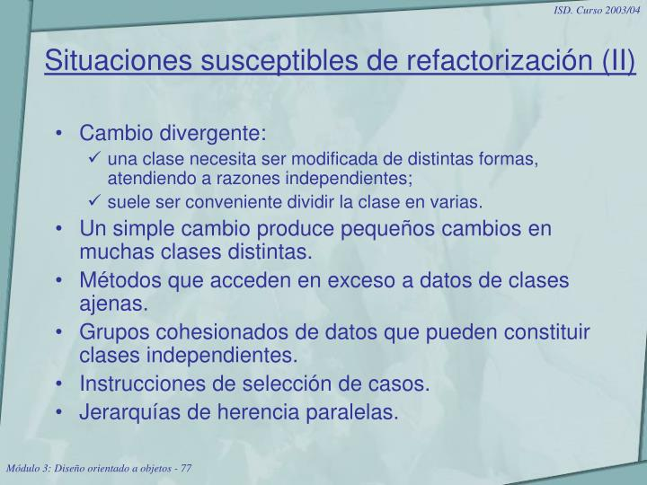 Situaciones susceptibles de refactorización (II)