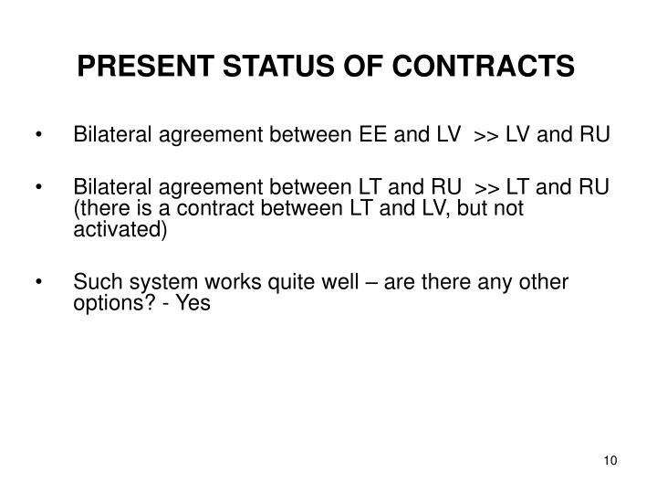 PRESENT STATUS OF CONTRACTS