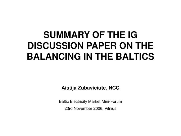 Summary of the ig discussion paper on the balancing in the baltics