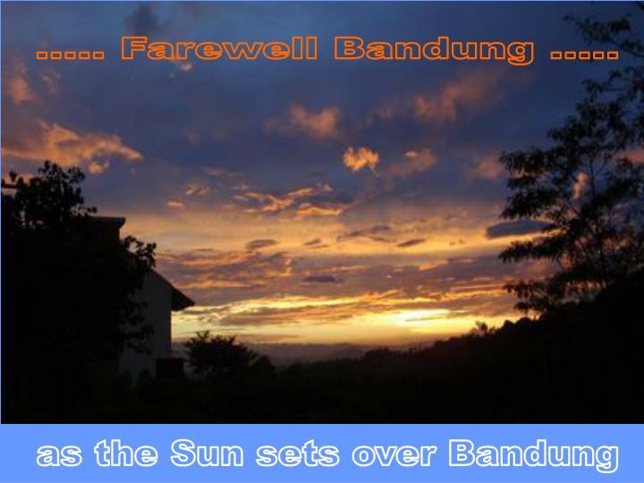 ..... Farewell Bandung .....