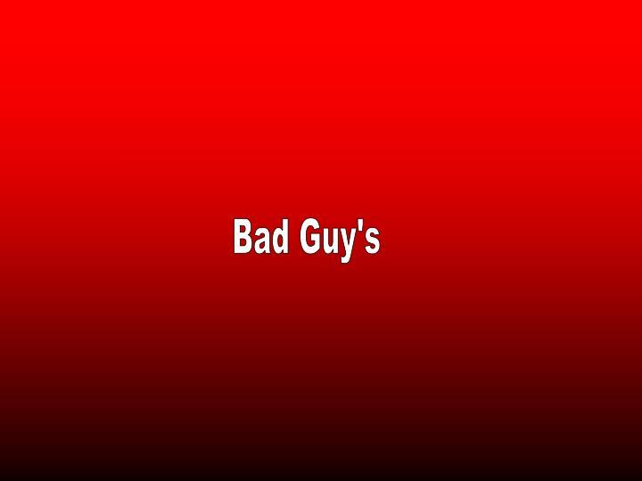 Bad Guy's