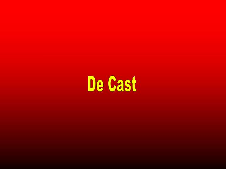 De Cast