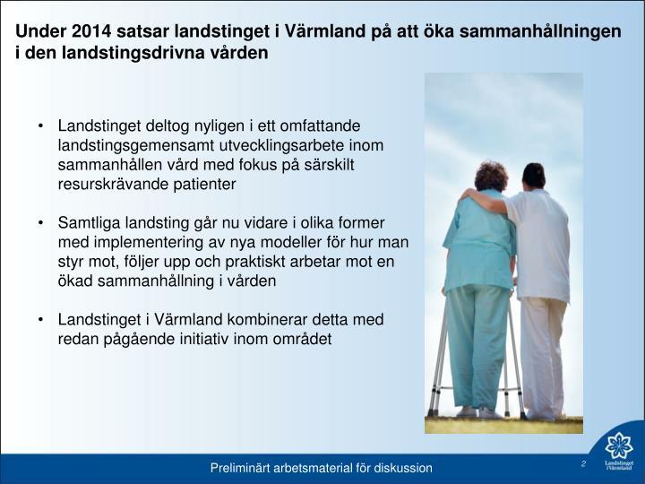 Under 2014 satsar landstinget i Värmland på att öka sammanhållningen i den landstingsdrivna vården