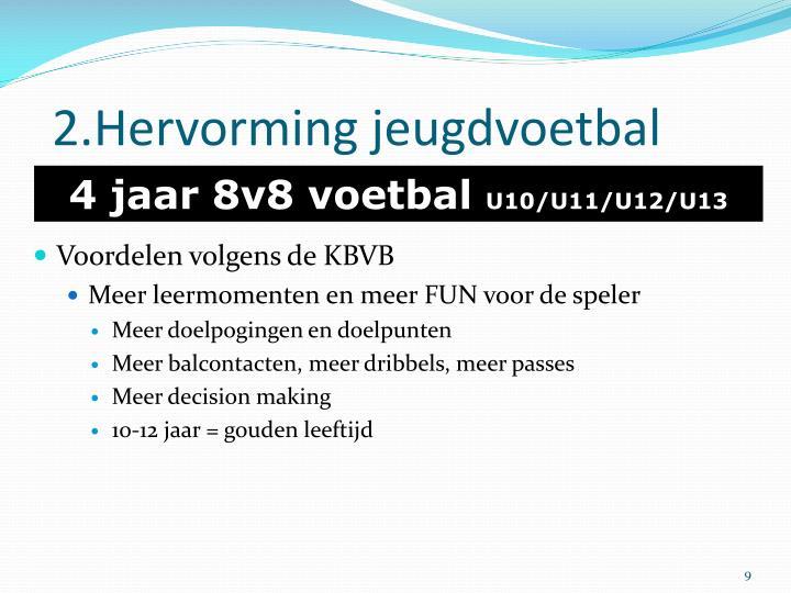 2.Hervorming jeugdvoetbal