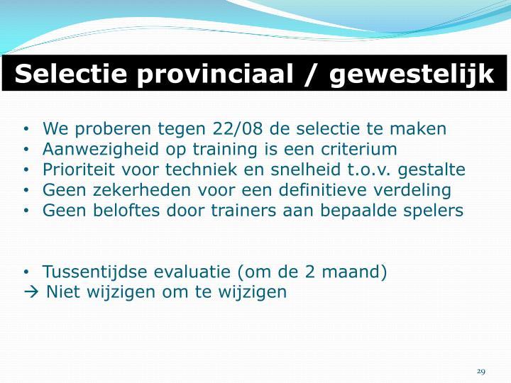 Selectie provinciaal / gewestelijk
