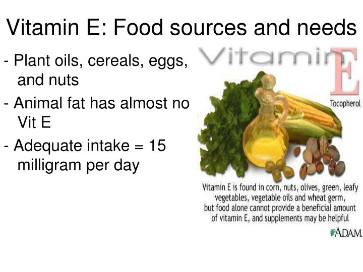 Vitamin E: Food sources and needs