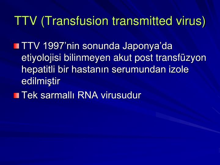 TTV (Transfusion transmitted virus)