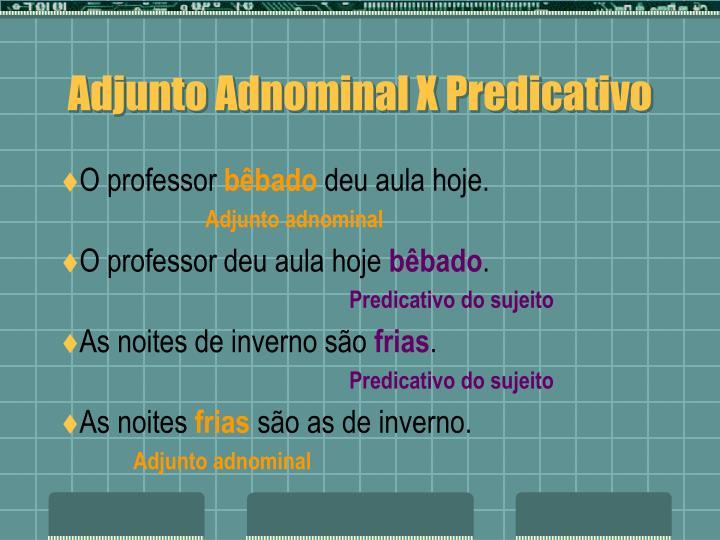 Adjunto Adnominal X Predicativo