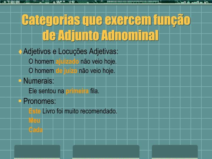 Categorias que exercem função de Adjunto Adnominal