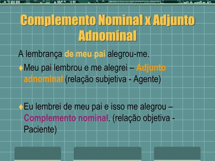 Complemento Nominal x Adjunto Adnominal