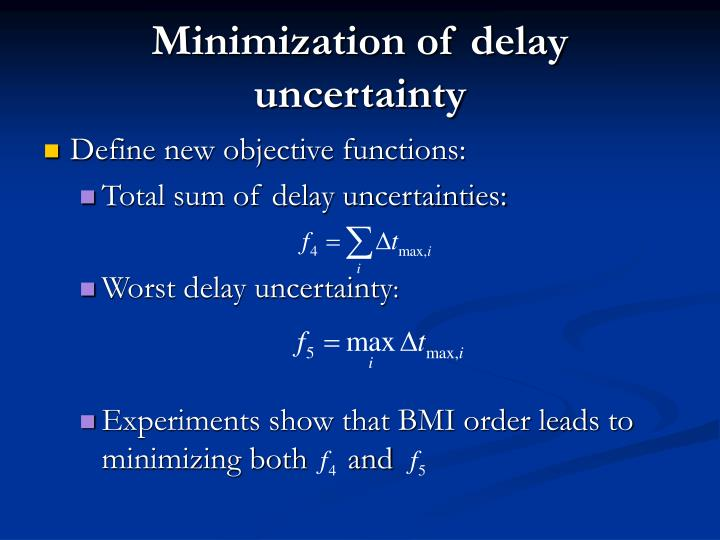 Minimization of delay uncertainty