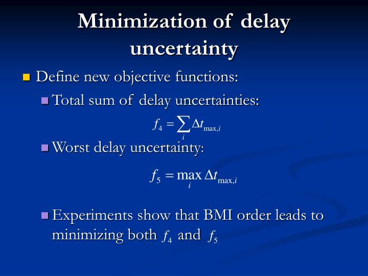 Minimization of delay uncertainty