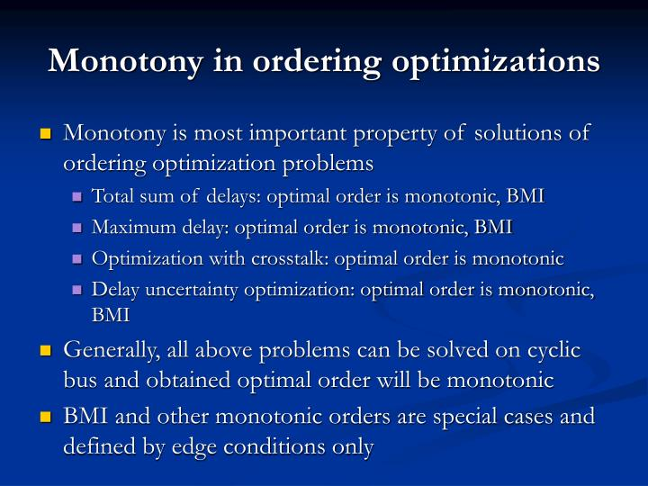 Monotony in ordering optimizations