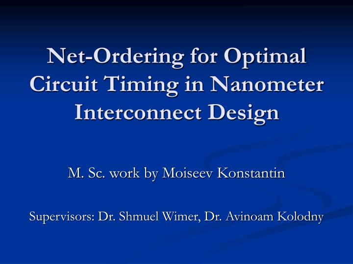 Net ordering for optimal circuit timing in nanometer interconnect design