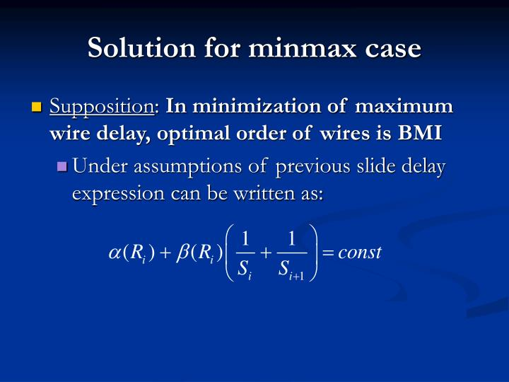 Solution for minmax case