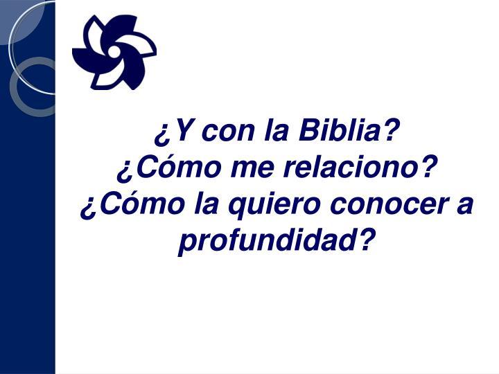 ¿Y con la Biblia?