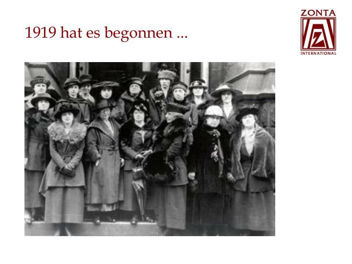1919 hat es begonnen ...