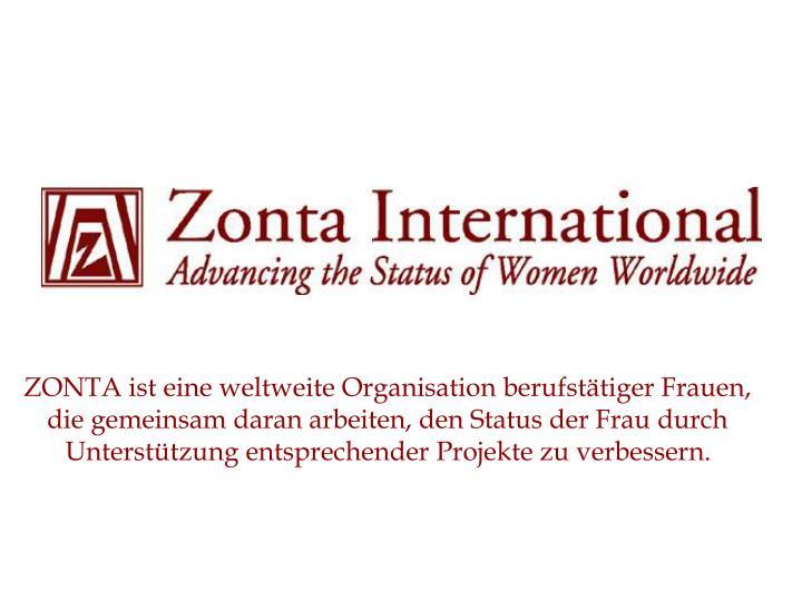 ZONTA ist eine weltweite Organisation berufstätiger Frauen,