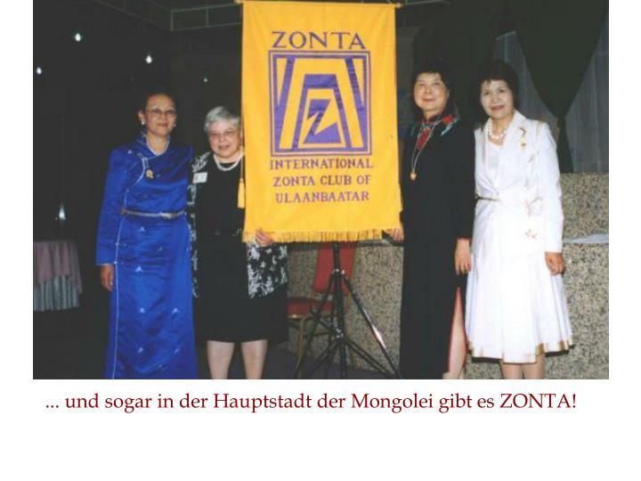 ... und sogar in der Hauptstadt der Mongolei gibt es ZONTA!