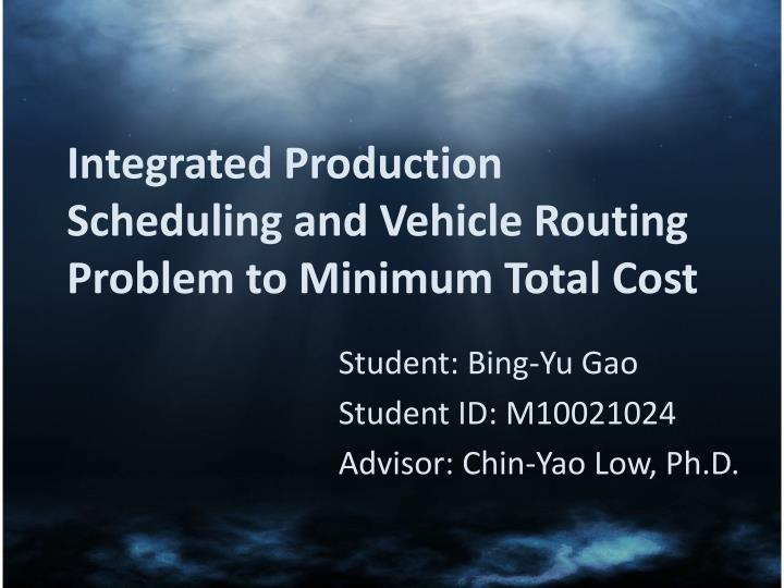 Integrated Production Scheduling and Vehicle Routing Problem to Minimum Total Cost
