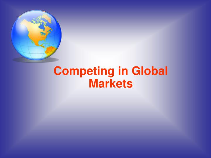 Competing in global markets