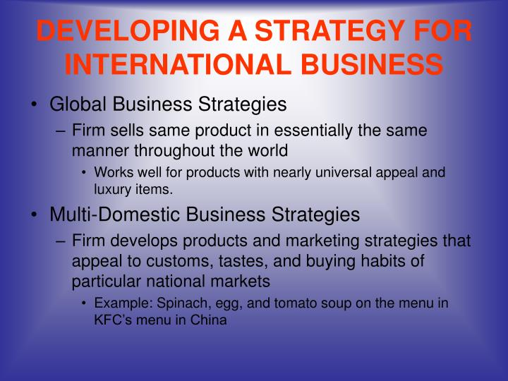 DEVELOPING A STRATEGY FOR INTERNATIONAL BUSINESS