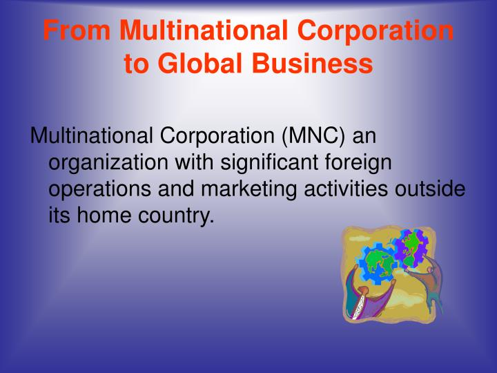 From Multinational Corporation to Global Business