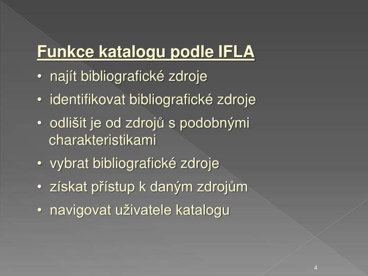 Funkce katalogu podle IFLA