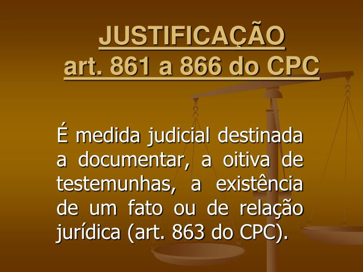 Justifica o art 861 a 866 do cpc