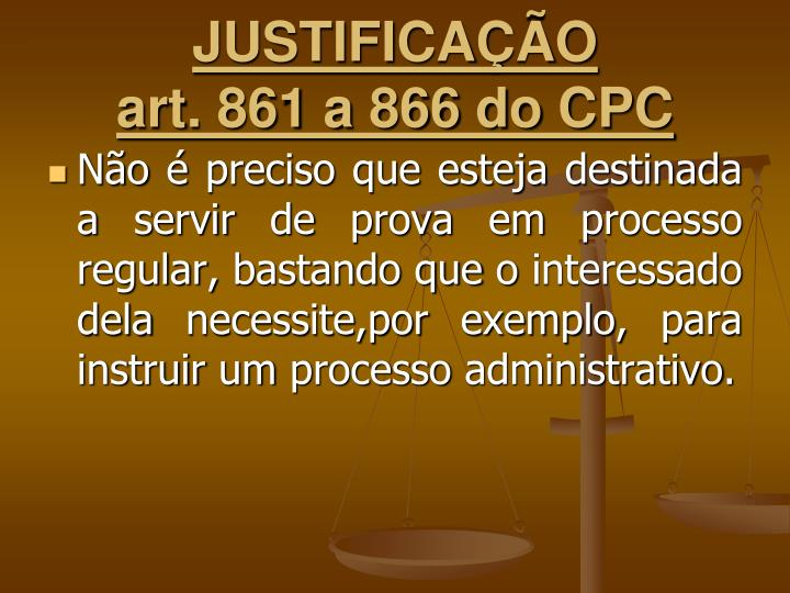 Justifica o art 861 a 866 do cpc1