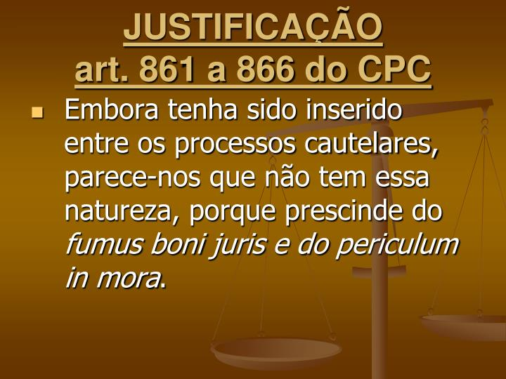 Justifica o art 861 a 866 do cpc2