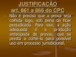 justifica o art 861 a 866 do cpc3