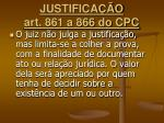 justifica o art 861 a 866 do cpc5