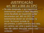 justifica o art 861 a 866 do cpc9