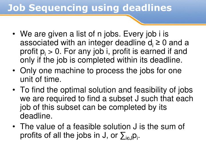 We are given a list of n jobs. Every job i is associated with an integer deadline d