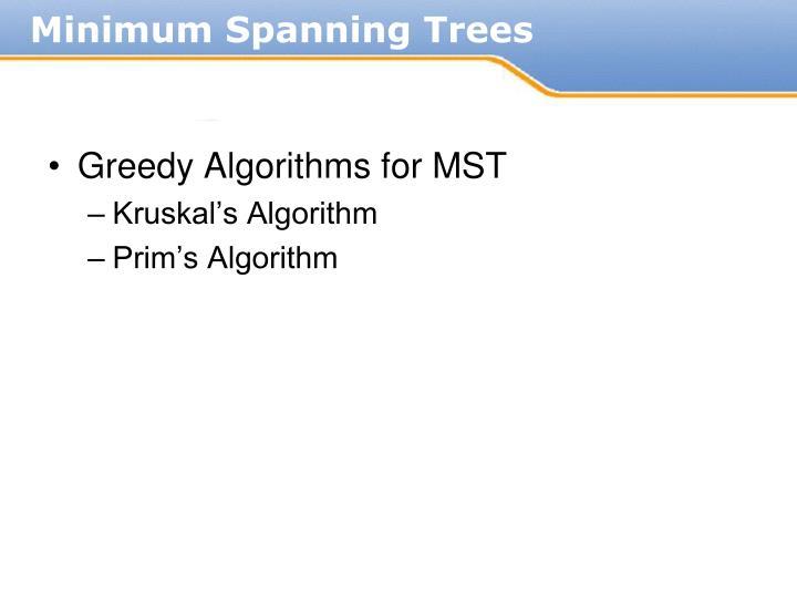 Greedy Algorithms for MST