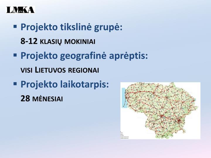 Projekto tikslinė grupė: