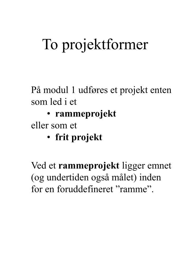 To projektformer