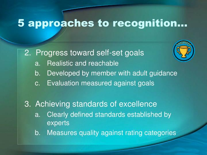 5 approaches to recognition…