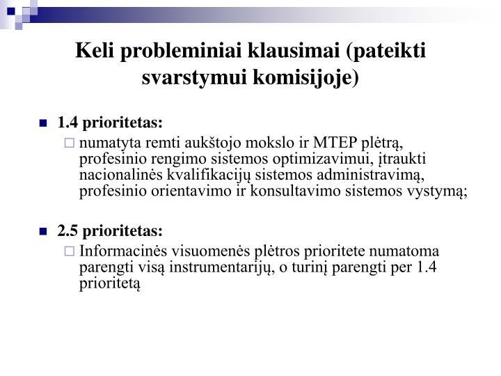 Keli probleminiai klausimai (pateikti svarstymui komisijoje)