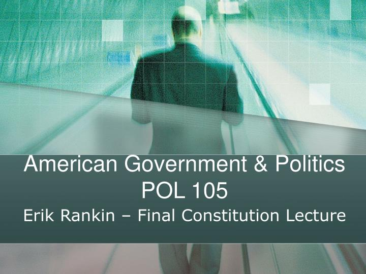 American government politics pol 105