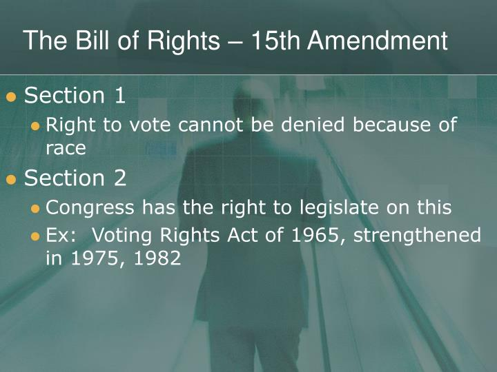 The Bill of Rights – 15th Amendment
