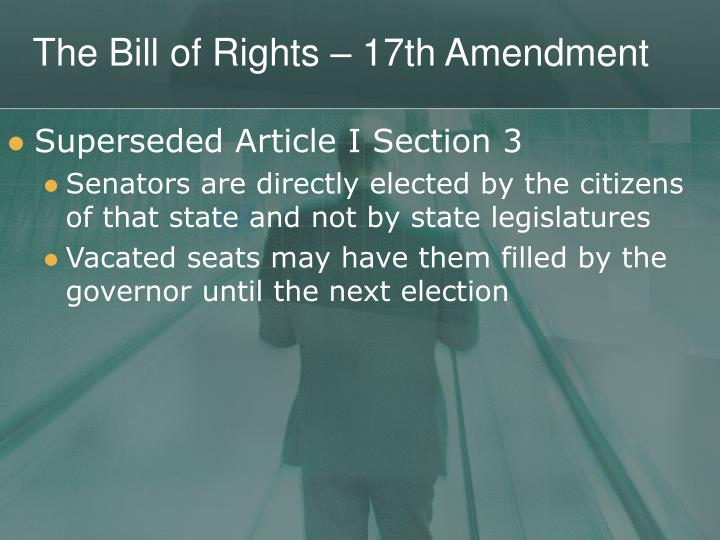 The Bill of Rights – 17th Amendment
