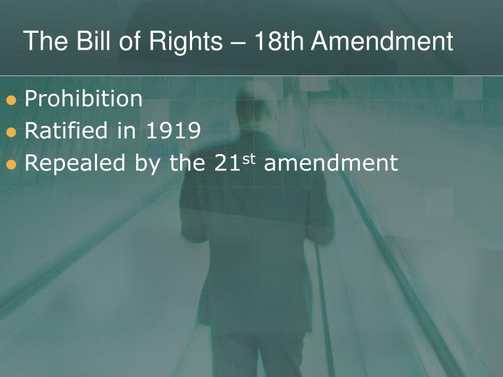 The Bill of Rights – 18th Amendment