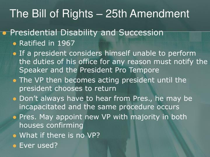 The Bill of Rights – 25th Amendment