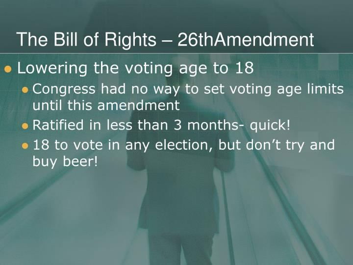 The Bill of Rights – 26thAmendment